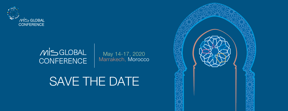 SAVE THE DATE! MIS Global Conference 2020 - Marrakech, Morocco. May 14-17, 2020